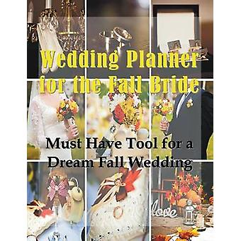 Wedding Planner for the Fall Bride by Hall & April