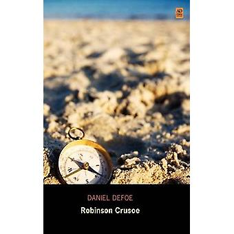 Robinson Crusoe Ad klassiske biblioteket Edition av Defoe & Daniel