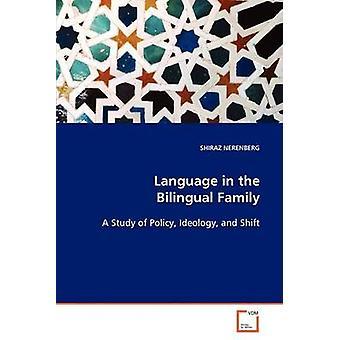 Språk i tvåspråkiga familj en studiet av politik ideologi och SKIFT av Nerenberg & Shiraz