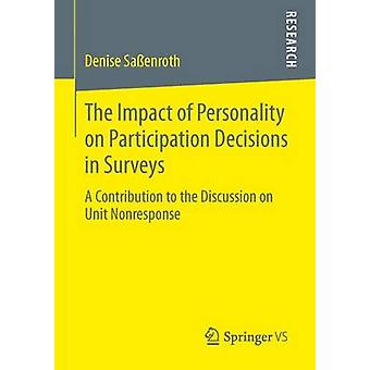 The Impact of Personality on Participation Decisions in Surveys  A Contribution to the Discussion on Unit Nonresponse by Saenroth & Denise