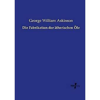 Die Fabrikation der therischen le par Askinson & George William