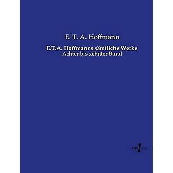 E.T.A. Hoffmanns smtliche Werke por Hoffmann & E. T. A.