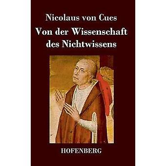 Von der Wissenschaft des Nichtwissens da Nicolaus von Cues
