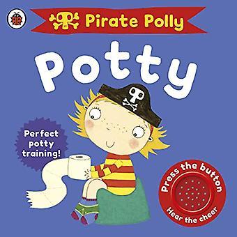 Pirate Polly Potty (Pete pirate et la princesse Polly)