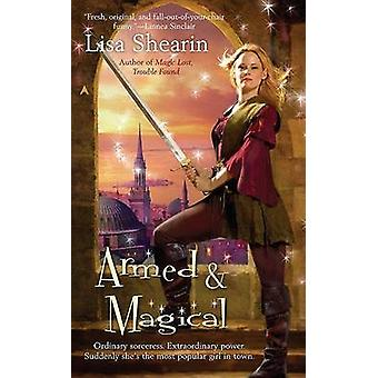 Armed and Magical by Lisa Shearin - 9780441015870 Book