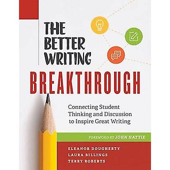 The Better Writing Breakthrough - Connecting Student Thinking and Disc