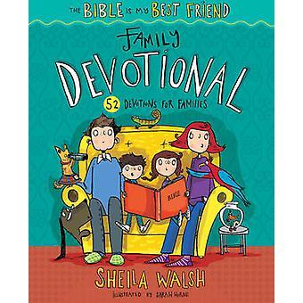 The Bible is My Best Friend - Family Devotional - 52 Devotions for Fam
