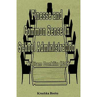 Finesse and Common Sense in School Administration by William Conklin