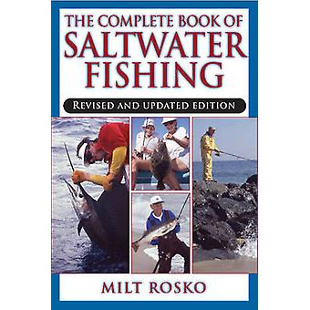 Complete Book of Saltwater Fishing by Milt Rosko - 9781580801713 Book