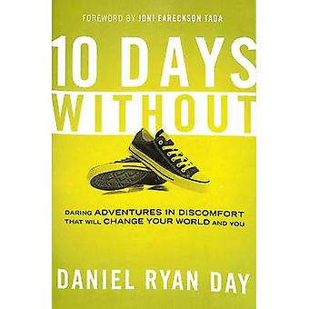 Ten Days Without - What If Changing the World is as Simple as Taking o