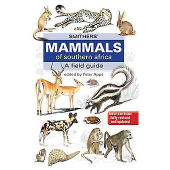 Smithers' Mammals of Southern Africa (New edition) by Peter Apps - 97