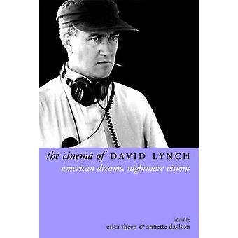 The Cinema of David Lynch - American Dreams - Nightmare Visions by Eri