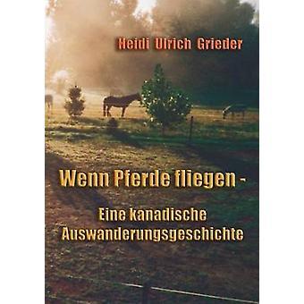 Wenn Pferde Fliegen by Heidi Ulrich-Grieder - 9783833006326 Book