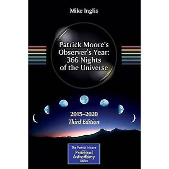 Patrick Moore's Observer's Year - 366 Nights of the Universe - 2015 - 2