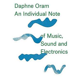 Daphne Oram - An Individual Note of Music - Sound and Electronics by
