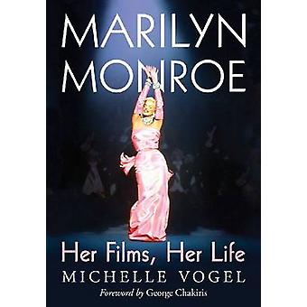 Marilyn Monroe - ses Films - sa vie de Michelle Vogel - 978078647086