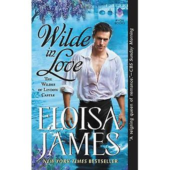 Wilde in Love - The Wildes of Lindow Castle by Eloisa James - 97800623