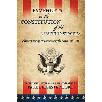 Pamphlets on the Constitution of the United States by Ford & Paul Leicester