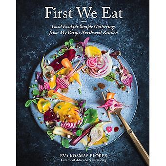 First We Eat by Eva Kosmas Flores