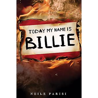 Today My Name Is Billie by Neile Parisi