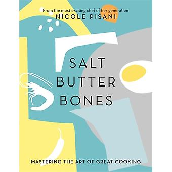 Salt Butter Bones by Nicole Pisani