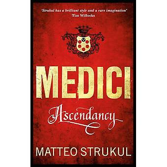 Medici  Ascendancy by Matteo Strukul