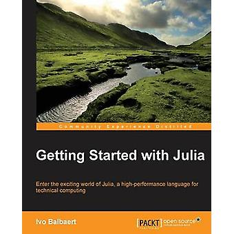 Getting started with Julia Programming Language by Balbaert & Ivo