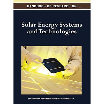 Handbook of Research on Solar Energy Systems and Technologies 1 Vol. by Anwar