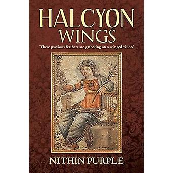 Halcyon Wings These Passions Feathers Are Gathering on a Winged Vision by Purple & Nithin