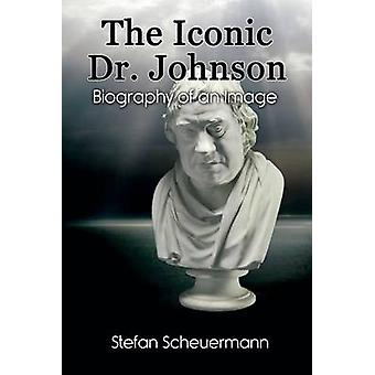 The Iconic Dr. Johnson Biography of an Image by Scheuermann & Stefan