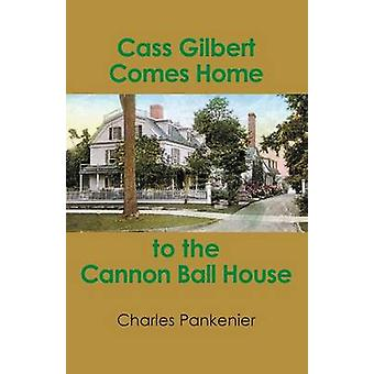 Cass Gilbert Comes Home to the Cannon Ball House by Pankenier & Charles