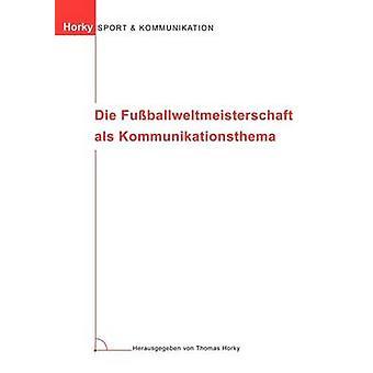 يموت Fuballweltmeisterschaft als Kommunikationsthema بواسطة هوركي وتوماس