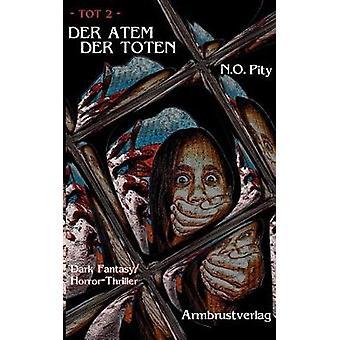 Der Atem der Toten by Pity & N.O.