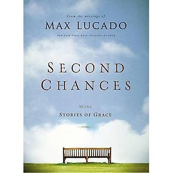 Second Chances International Edition More Stories of Grace by Lucado & Max