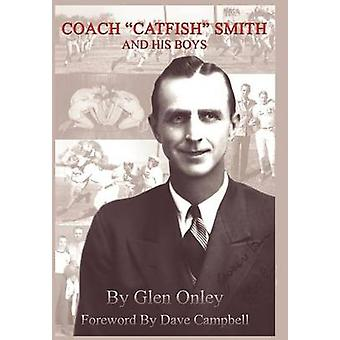 Coach Catfish Smith and His Boys by Onley & Glen