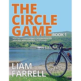 The Circle Game  Book 1 by Farrell & Liam