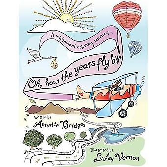 Oh How the Years Fly By A Whimsical Coloring Journey... by Bridges & Annette