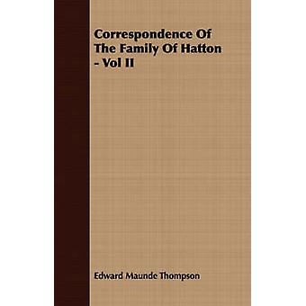 Correspondence Of The Family Of Hatton  Vol II by Thompson & Edward Maunde
