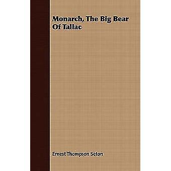 Monarch The Big Bear of Tallac by Seton & Ernest Thompson