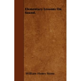 Elementary Lessons On Sound. by Stone & William Henry