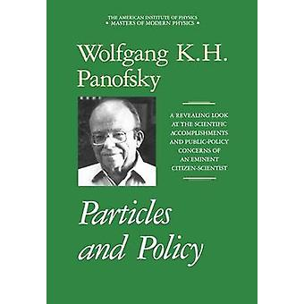 Particles and Policy by Panofsky & Wolfgang K.H.