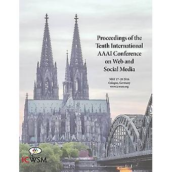 Proceedings of the Tenth International AAAI Conference on Web and Social Media ICWSM 2016 by Strohmaier & Markus
