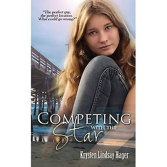 Competing With The Star by Hager & Krysten Lindsay