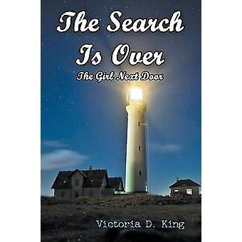 The Search Is Over The Girl Next Door by King & Victoria D.