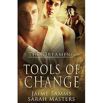 The Dreaming Tools of Change by Samms & Jaime