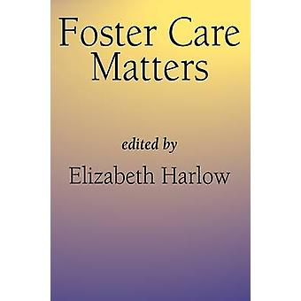 Foster Care Matters by Harlow & Elizabeth