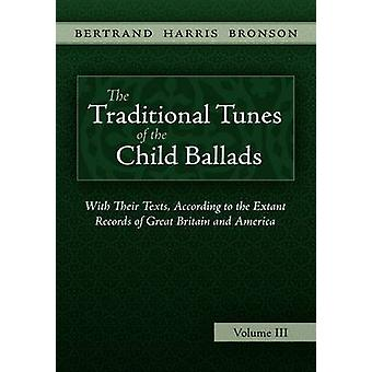 The Traditional Tunes of the Child Ballads Vol 3 by Bronson & Bertrand Harris
