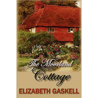 The Moorland Cottage by Gaskell & Elizabeth & Cleghorn