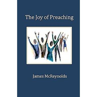 The Joy of Preaching by McReynolds & James