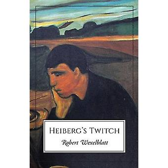 Heibergs Twitch by Wexelblatt & Robert